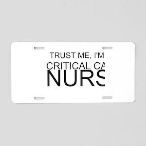 Trust Me, Im A Critical Care Nurse Aluminum Licens