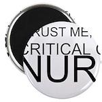 Trust Me, Im A Critical Care Nurse Magnet