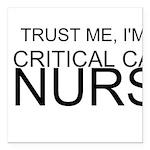Trust Me, Im A Critical Care Nurse Square Car Magn