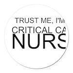 Trust Me, Im A Critical Care Nurse Round Car Magne
