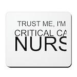 Trust Me, Im A Critical Care Nurse Mousepad