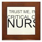 Trust Me, Im A Critical Care Nurse Framed Tile