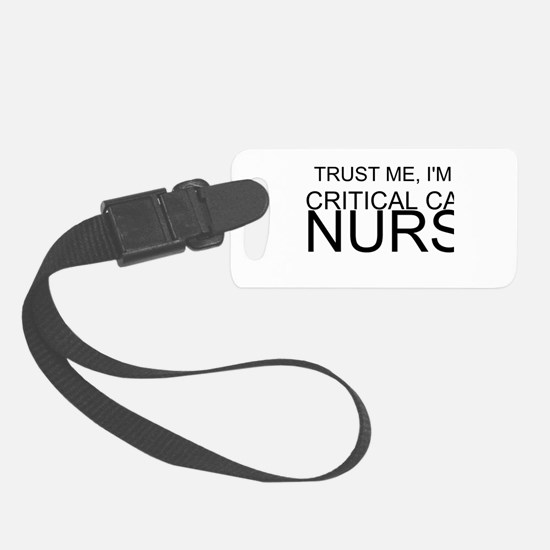 Trust Me, Im A Critical Care Nurse Luggage Tag
