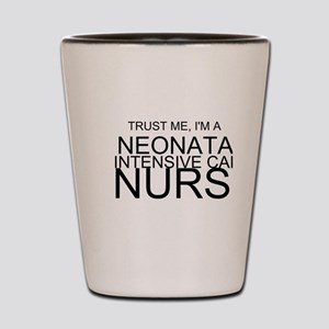 Trust Me, Im A Neonatal Intensive Care Nurse Shot