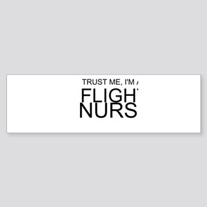 Trust Me, Im A Flight Nurse Bumper Sticker