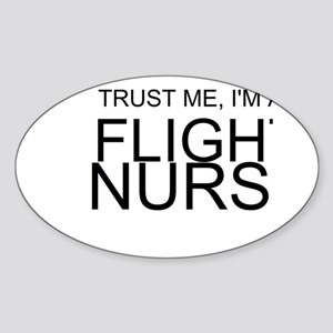 Trust Me, Im A Flight Nurse Sticker