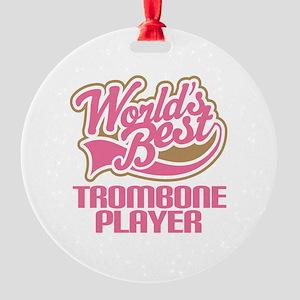 Worlds Best Trombone Player Round Ornament