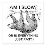 Sloth Am I Slow? Square Car Magnet 3
