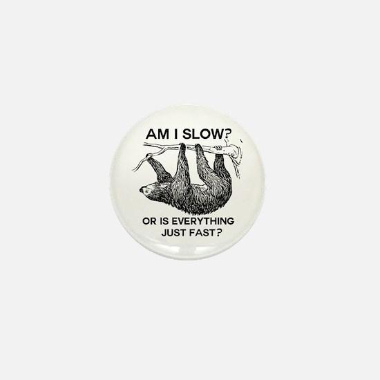 Sloth Am I Slow? Mini Button