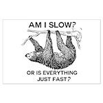 Sloth Am I Slow? Large Poster