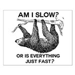 Sloth Am I Slow? Small Poster