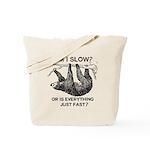 Sloth Am I Slow? Tote Bag