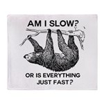 Sloth Am I Slow? Throw Blanket