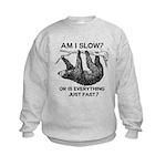 Sloth Am I Slow? Kids Sweatshirt