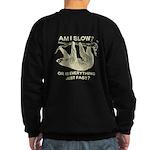 Sloth Am I Slow? Sweatshirt (dark)