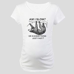 Sloth Am I Slow? Maternity T-Shirt
