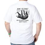 Sloth Am I Slow? Golf Shirt