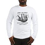Sloth Am I Slow? Long Sleeve T-Shirt