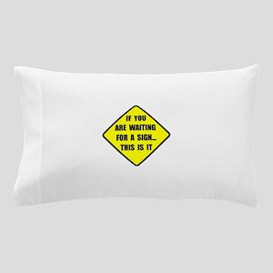 A Sign Pillow Case