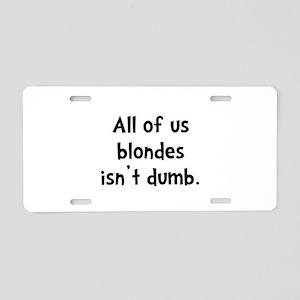 Blonde Dumb Aluminum License Plate