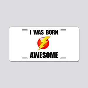 Born Awesome Aluminum License Plate