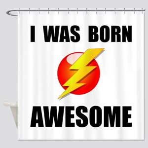 Born Awesome Shower Curtain