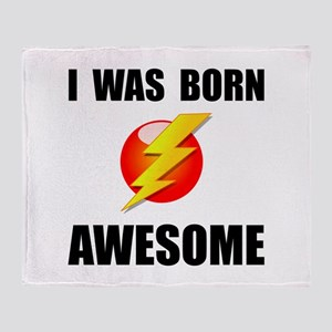 Born Awesome Throw Blanket