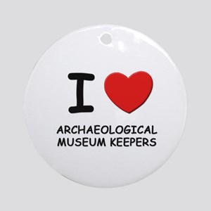 I love archaeological museum keepers Ornament (Rou
