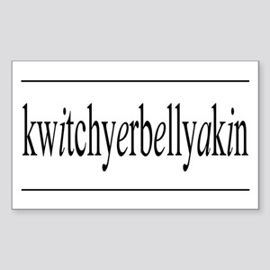kwitchyerbellyakin Rectangle Sticker