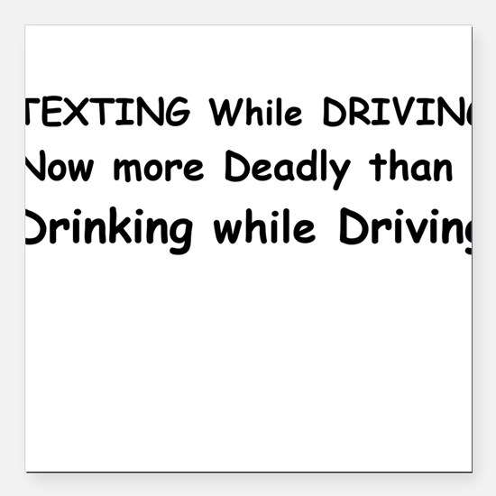 Texting while Driving Now more Deadly Square Car M