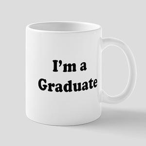 Im a Graduate Mug