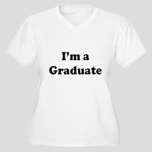 Im a Graduate Plus Size T-Shirt