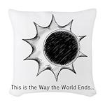 The World Ends... Woven Throw Pillow
