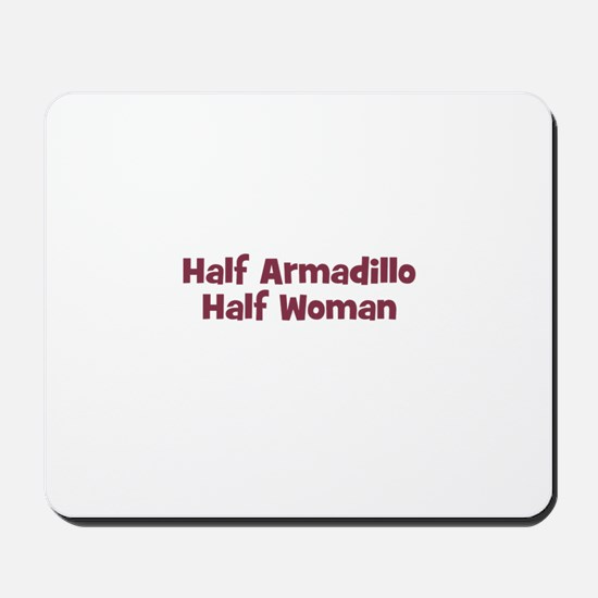 Half ARMADILLO Half Woman Mousepad