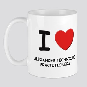 I love alexander technique practitioners Mug