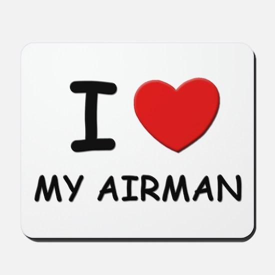 I love airmen Mousepad