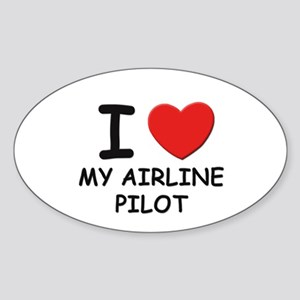 I love airline pilots Oval Sticker