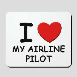 I love airline pilots Mousepad