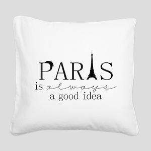 Oui! Oui! Paris anyone? Square Canvas Pillow