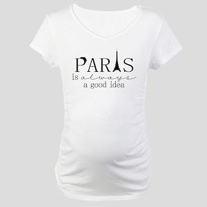 Oui! Oui! Paris anyone? Maternity T-Shirt