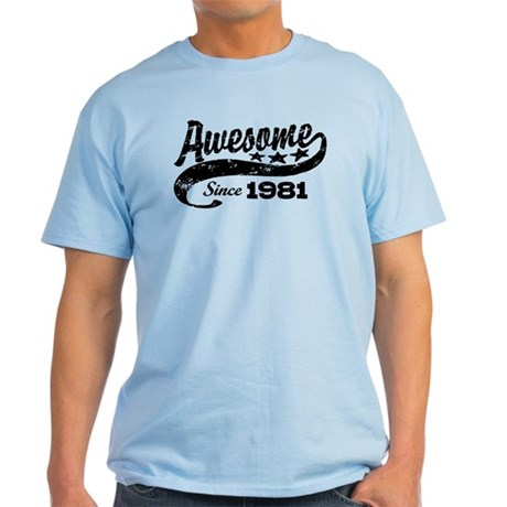 Awesome Since 1981 Light T-Shirt