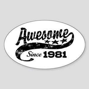 Awesome Since 1981 Sticker (Oval)