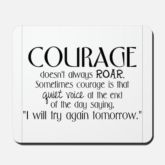 Courage is Mousepad