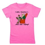 I Drink Therefore I Am Girl's Tee