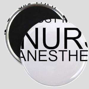 Trust Me, Im A Nurse Anesthetist Magnet