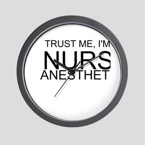 Trust Me, Im A Nurse Anesthetist Wall Clock