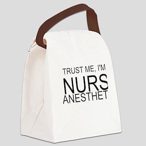 Trust Me, Im A Nurse Anesthetist Canvas Lunch Bag