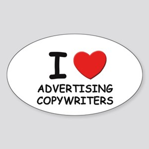 I love advertising copywriters Oval Sticker