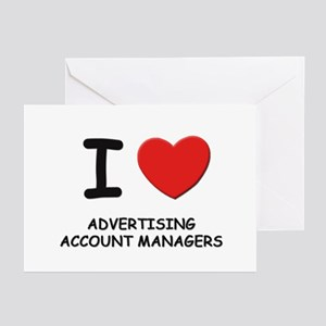 I love advertising account managers Greeting Cards