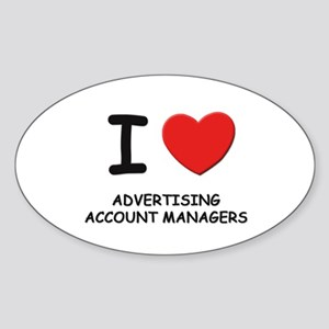I love advertising account managers Oval Sticker